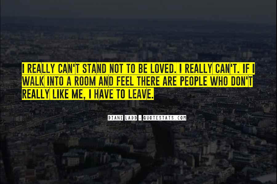 Don Feel Loved Quotes #825152
