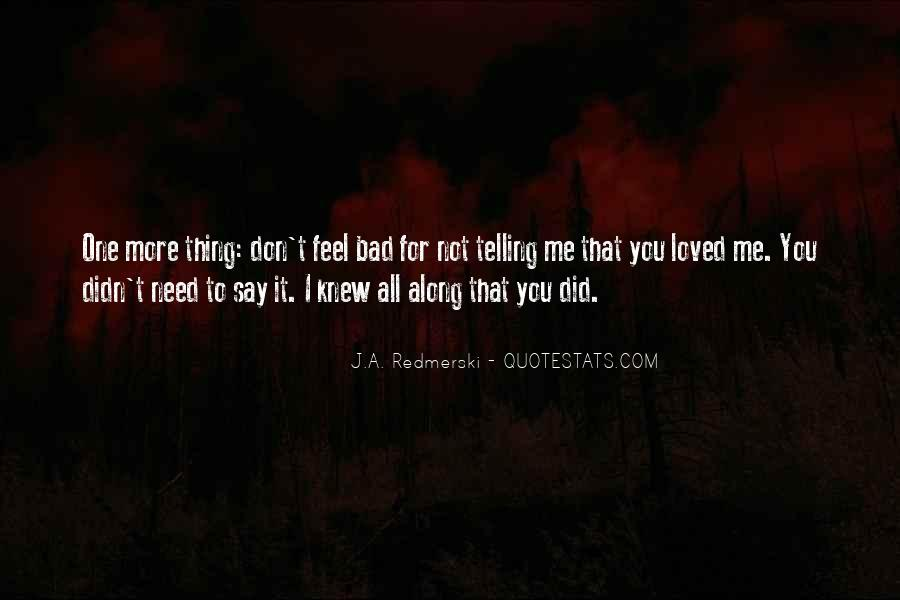 Don Feel Loved Quotes #991077