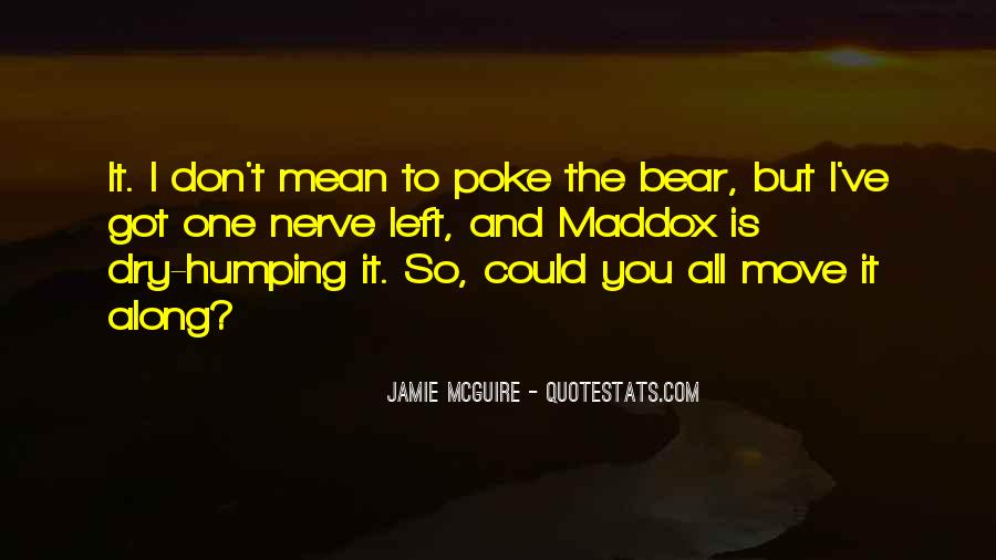 Don Poke The Bear Quotes #833619