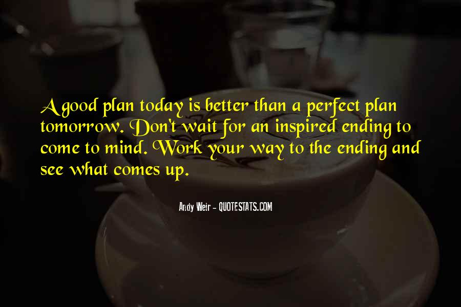 Don Wait Until Tomorrow Quotes #590221