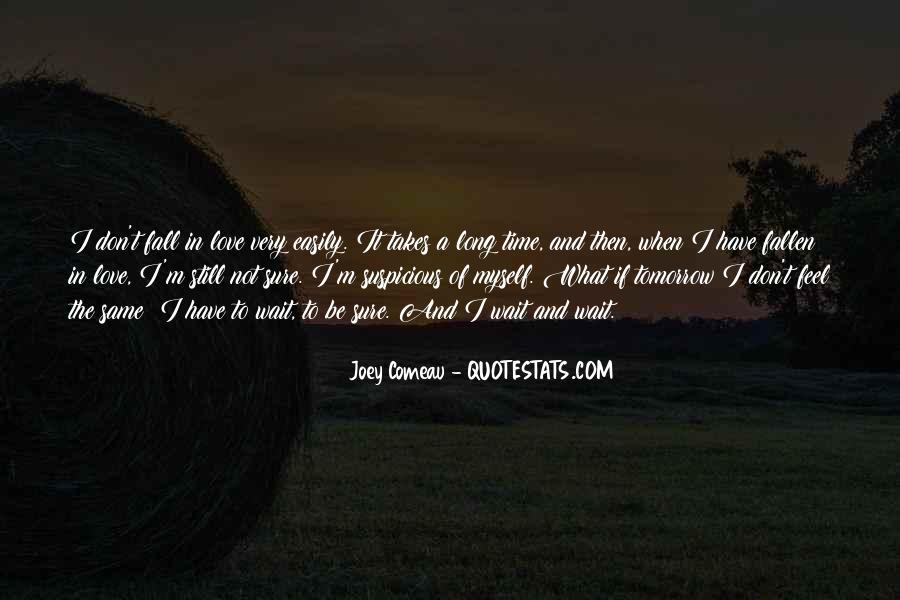 Don Wait Until Tomorrow Quotes #684