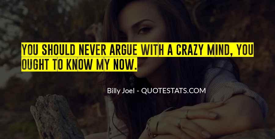 Don't Argue Quotes #43387
