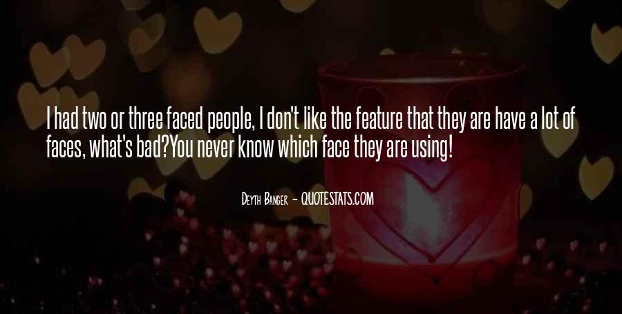 Don't Be 2 Faced Quotes #185477