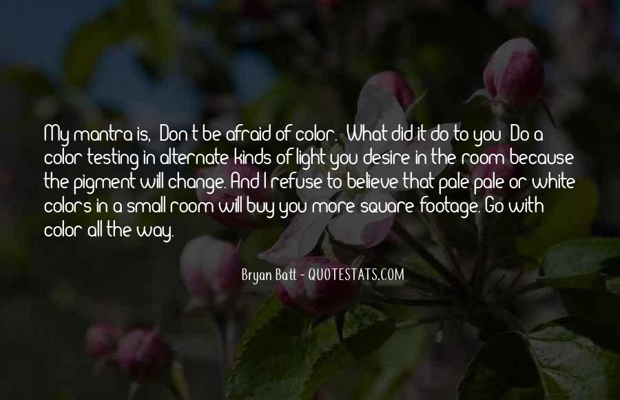 Don't Be Afraid Of Change Quotes #495321