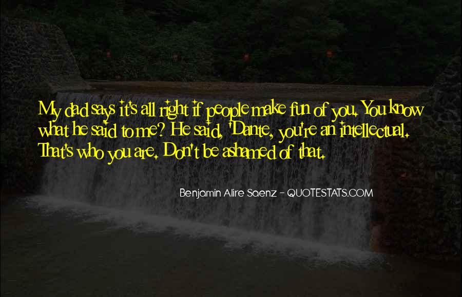 Don't Be Ashamed Of Me Quotes #1189489