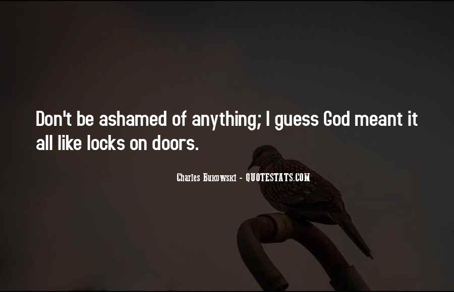 Don't Be Ashamed Of Me Quotes #130638