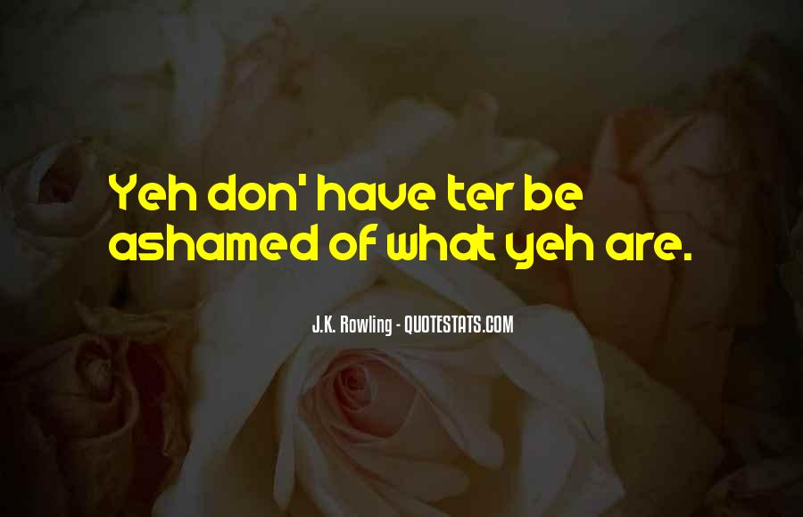 Don't Be Ashamed Of Me Quotes #153059