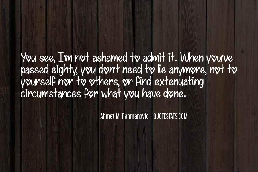 Don't Be Ashamed Of Me Quotes #163088