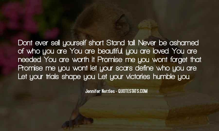 Don't Be Ashamed Of Me Quotes #1696120