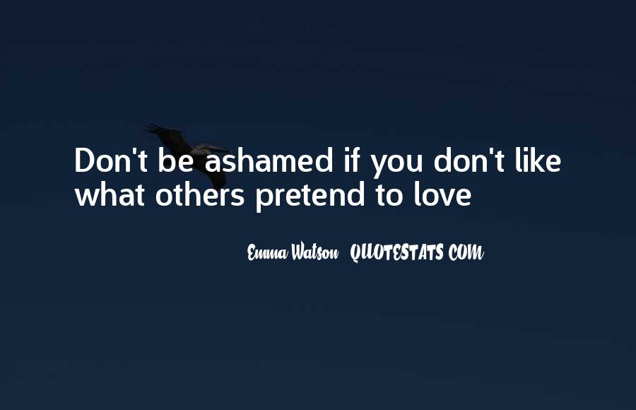 Don't Be Ashamed Of Me Quotes #311650