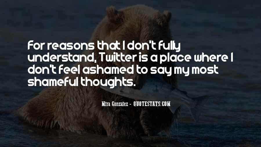Don't Be Ashamed Of Me Quotes #444822
