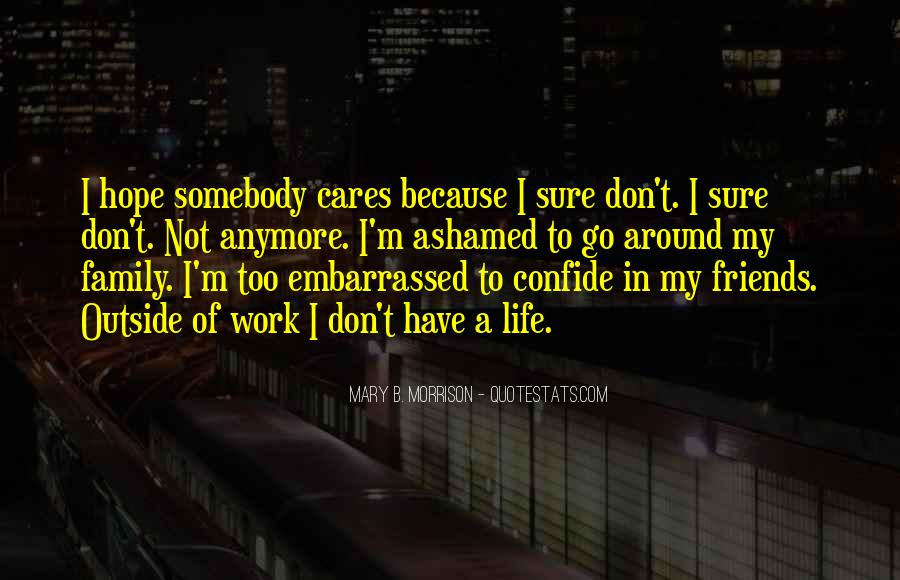 Don't Be Ashamed Of Me Quotes #484647