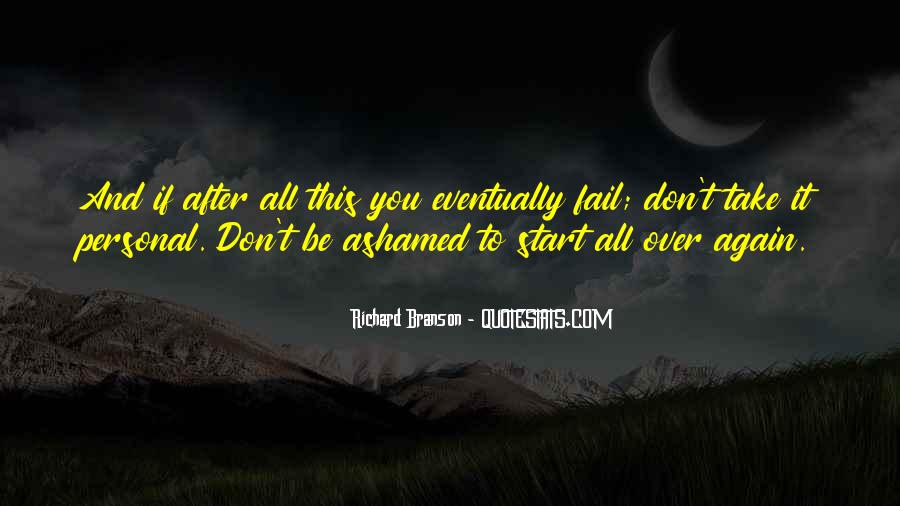 Don't Be Ashamed Of Me Quotes #68433
