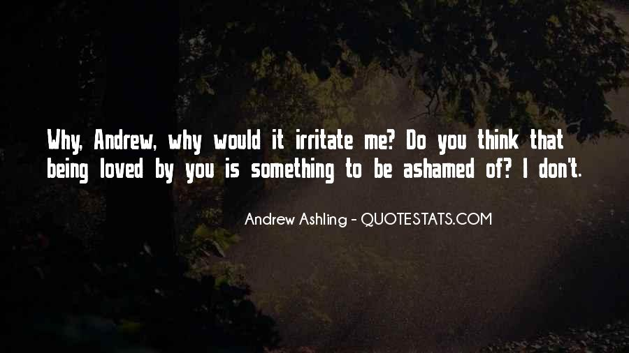 Don't Be Ashamed Of Me Quotes #900720