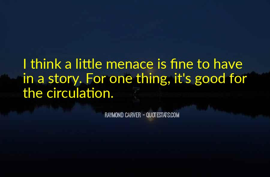 Don't Be Menace Quotes #759600