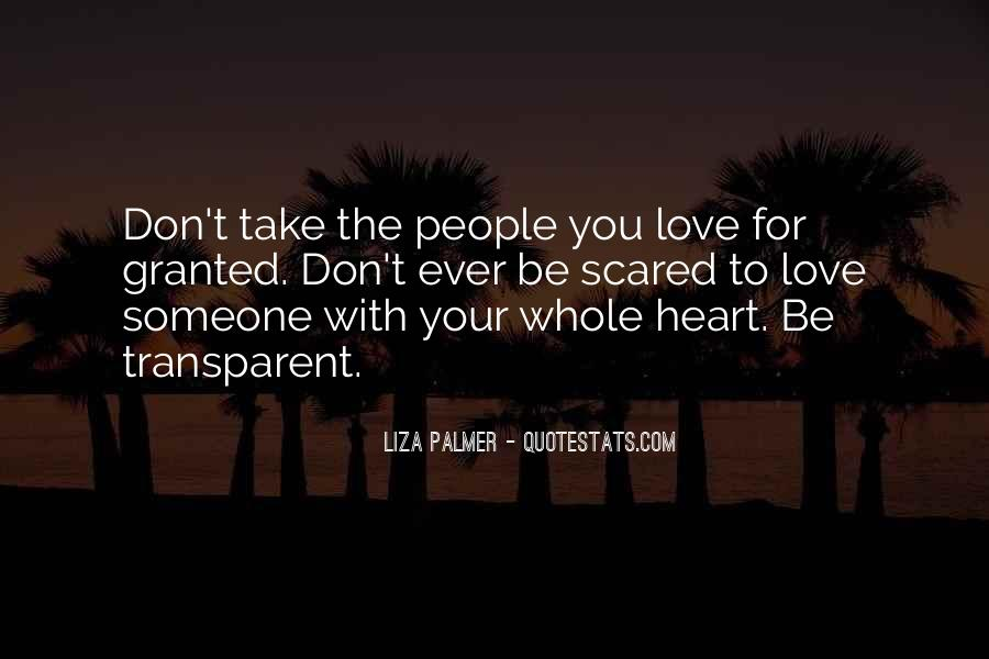 Don't Be Scared To Love Me Quotes #1366428