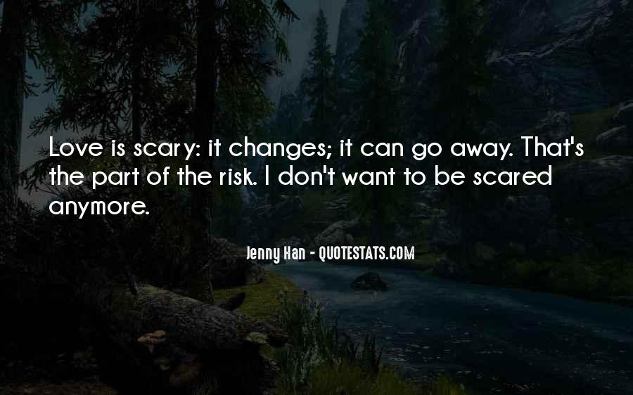 Don't Be Scared To Love Me Quotes #1795440