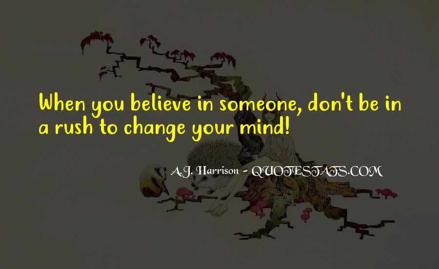 Don't Change Your Mind Quotes #1208480