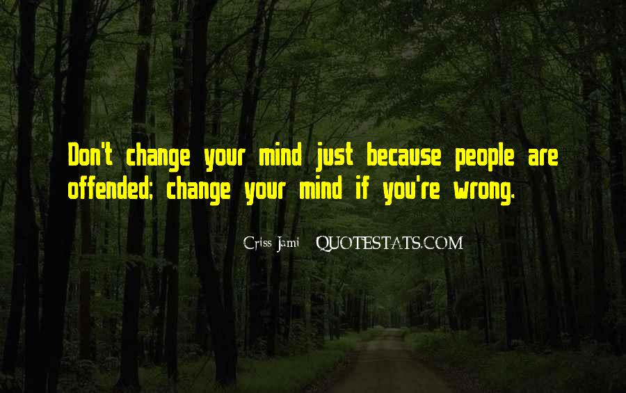 Don't Change Your Mind Quotes #1263646