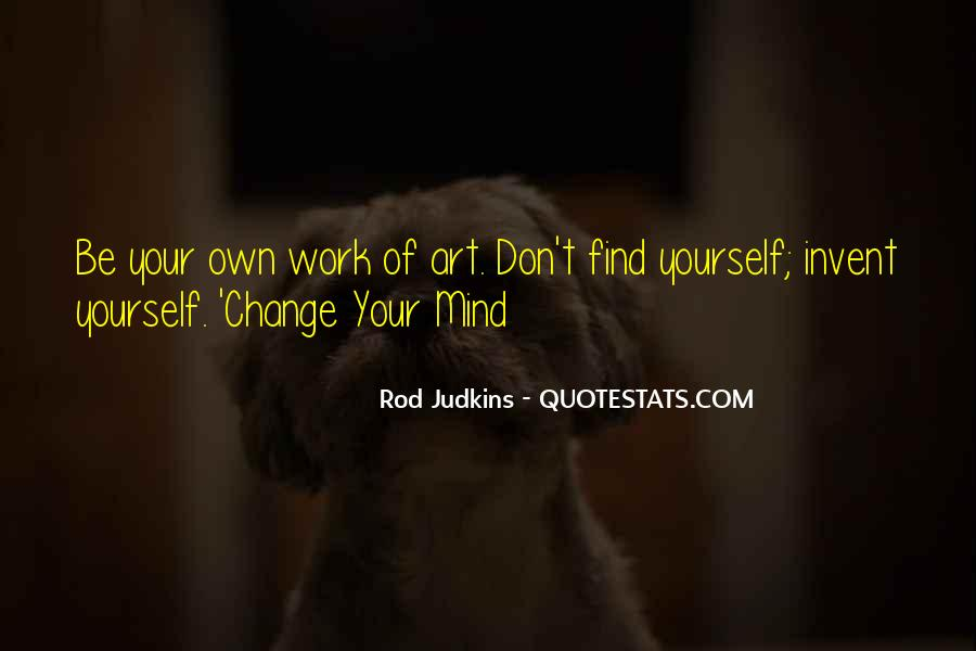 Don't Change Your Mind Quotes #1461764