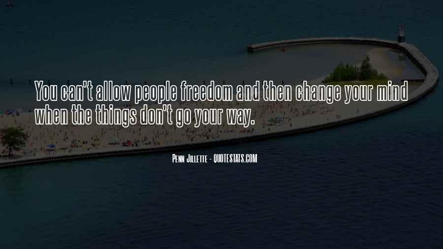 Don't Change Your Mind Quotes #1626211