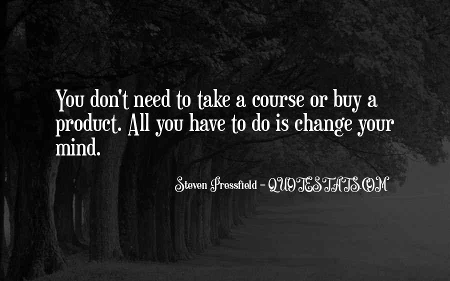 Don't Change Your Mind Quotes #1743199