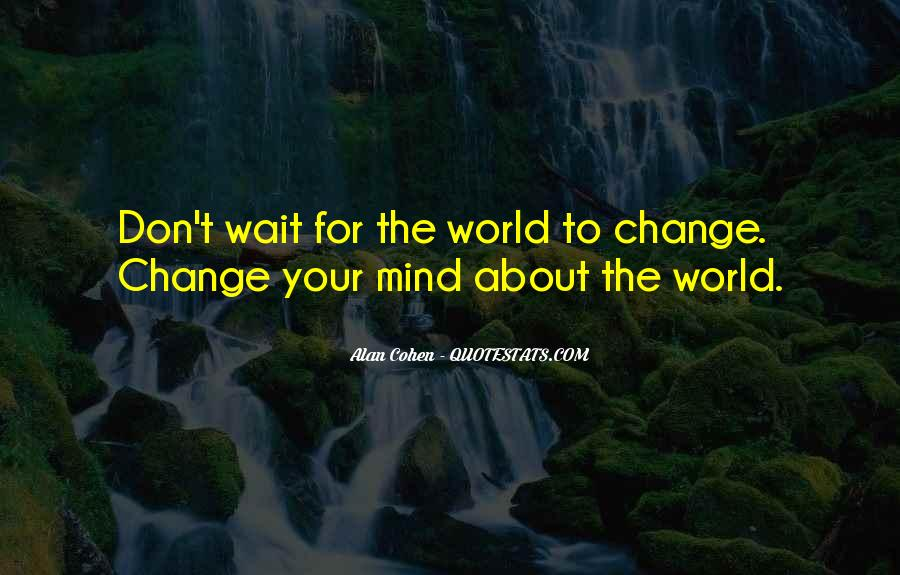 Don't Change Your Mind Quotes #1806974
