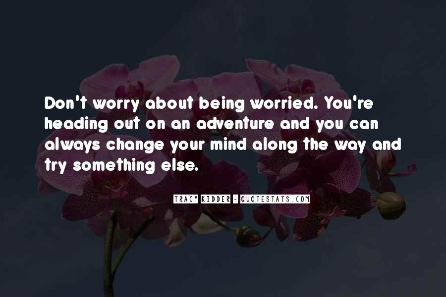 Don't Change Your Mind Quotes #251429