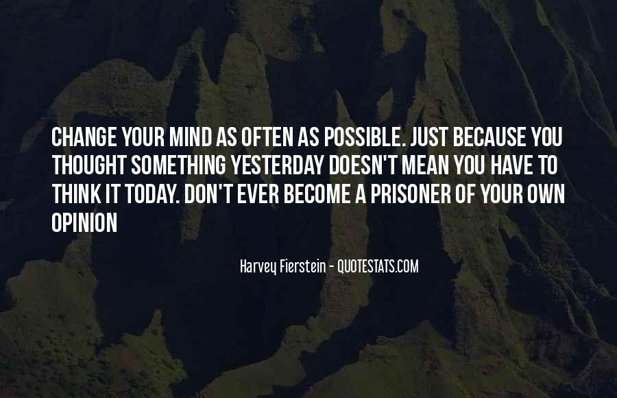 Don't Change Your Mind Quotes #661537