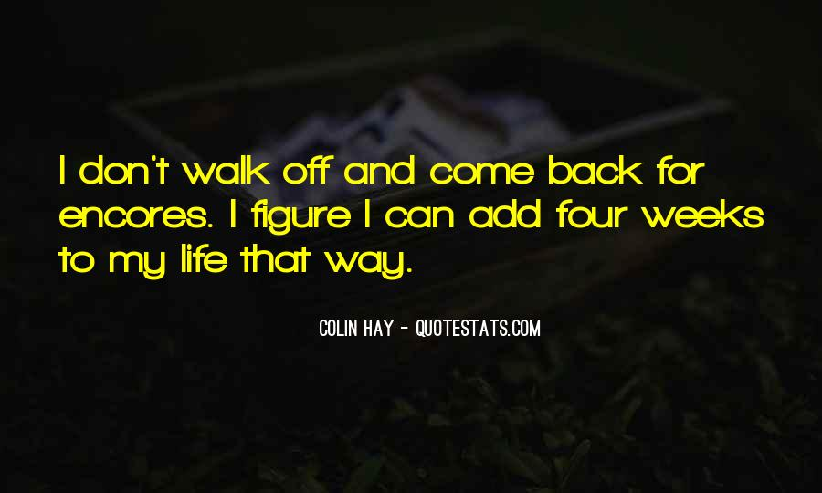 Don't Come Back To My Life Quotes #781810