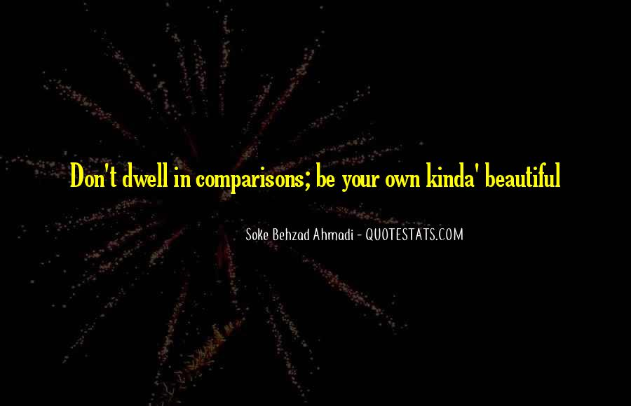 Don't Compare Your Life Quotes #1795321