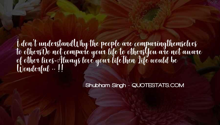 Don't Compare Your Life Quotes #779962