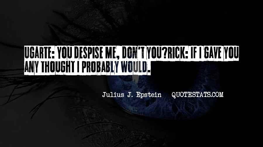 Don't Despise Quotes #1135325