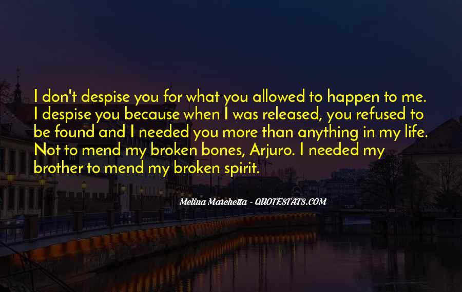 Don't Despise Quotes #1213156
