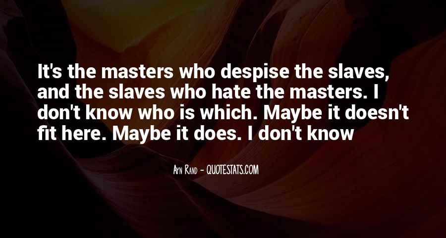 Don't Despise Quotes #15553