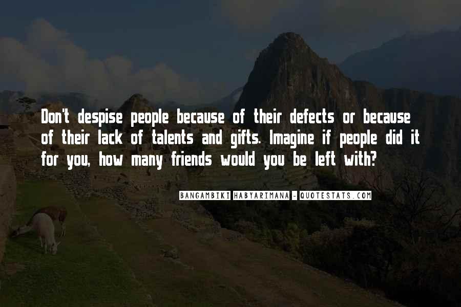 Don't Despise Quotes #1838065