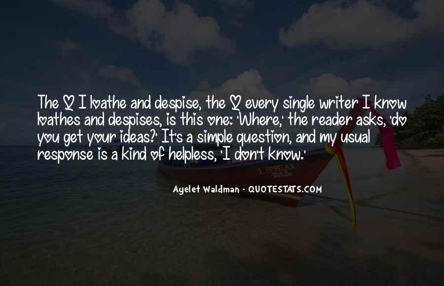Don't Despise Quotes #381365