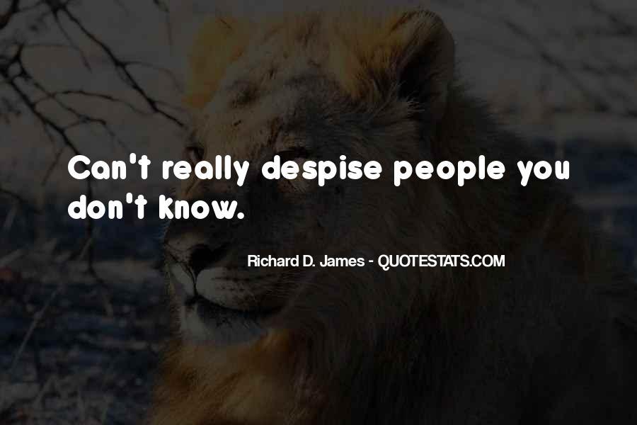 Don't Despise Quotes #477975