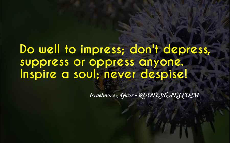 Don't Despise Quotes #705834