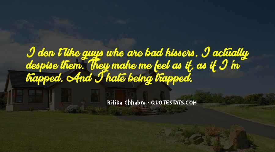 Don't Despise Quotes #838126