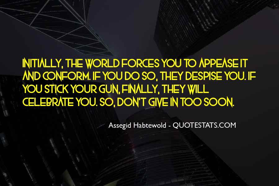 Don't Despise Quotes #847668