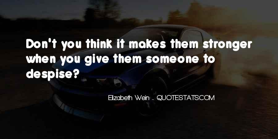 Don't Despise Quotes #944021