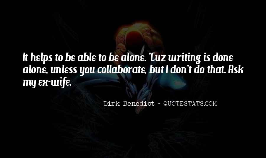 Don't Do It Alone Quotes #1276102