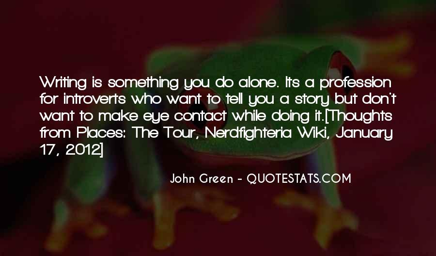 Don't Do It Alone Quotes #1439872