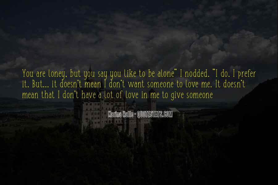 Don't Do It Alone Quotes #1683265