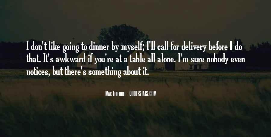 Don't Do It Alone Quotes #428540