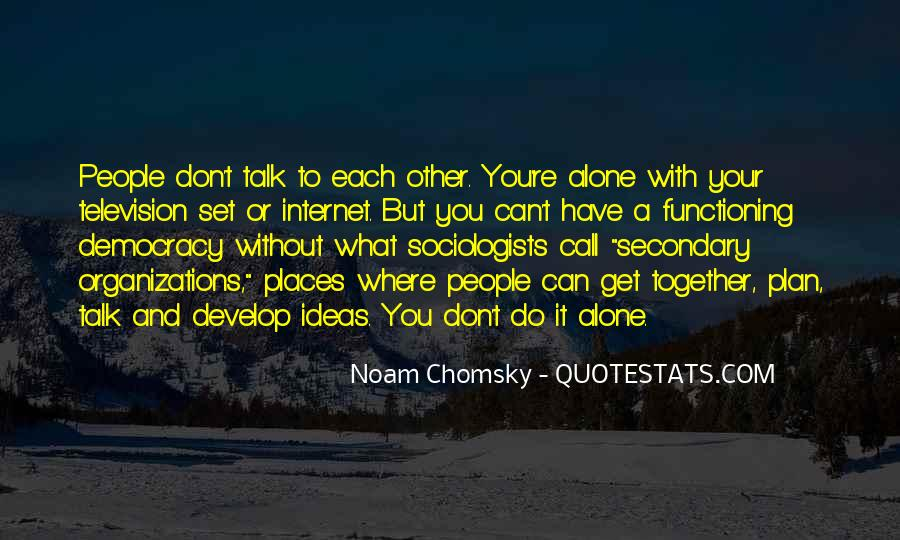 Don't Do It Alone Quotes #628517
