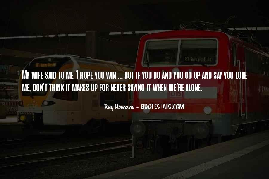 Don't Do It Alone Quotes #652464