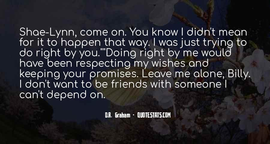 Don't Do It Alone Quotes #768838