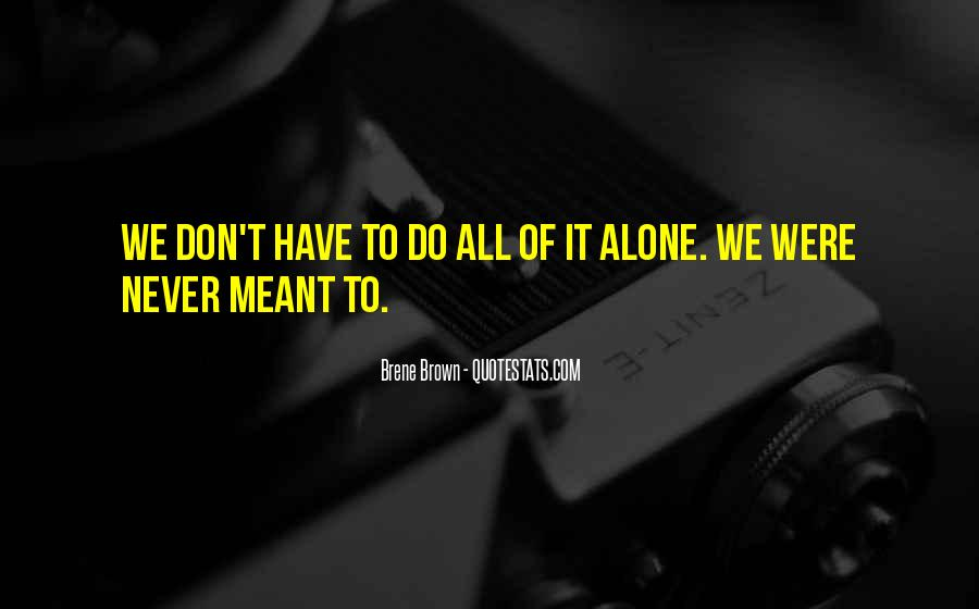 Don't Do It Alone Quotes #971001
